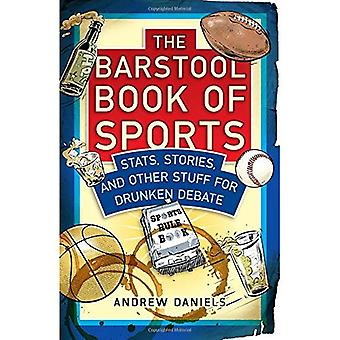 The Barstool Book of Sports: Stats, Stories, and� Other Stuff for Drunken Debate