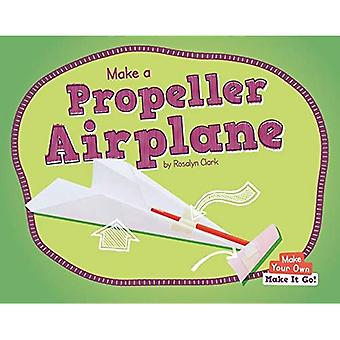 Make a Propeller Airplane (Make Your Own - Make It Go!)