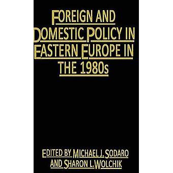Innen- und Außenpolitik in Osteuropa in den 1980er Jahren Trends und Perspektiven von Sodaro & Michael J.