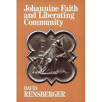 Johannine Faith and Liberating Community by Rensberger & David