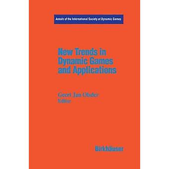 New Trends in Dynamic Games and Applications  Annals of the International Society of Dynamic Games Volume 3 by Olsder & Jan G.