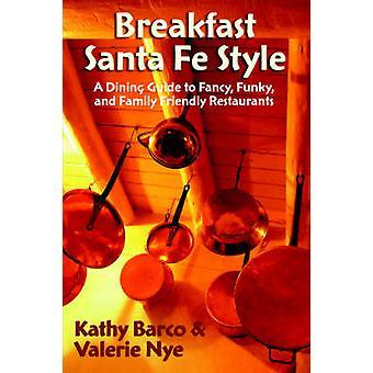 Breakfast Santa Fe Style by Barco & Kathy