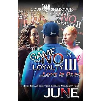 Dit spel heeft geen loyaliteit III liefde is pijn door Miller & juni