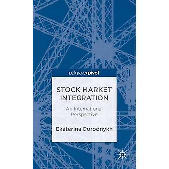 Stock marknadsintegration ett internationellt perspektiv av Dorodnykh & Ekaterina