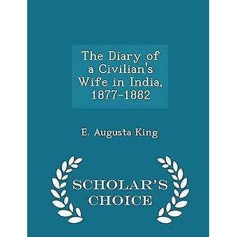 Das Tagebuch von einem Zivilisten Frau in Indien 18771882 Gelehrte Wahl Ausgabe von König & E. Augusta