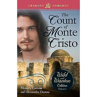 The Count of Monte Cristo The Wild and Wanton Edition Volume 2 by Corwin & Monica