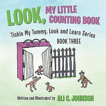 Look My Little Counting Book Tickle My Tummy Look and Learn Series Book Three by Johnson & Ali C.