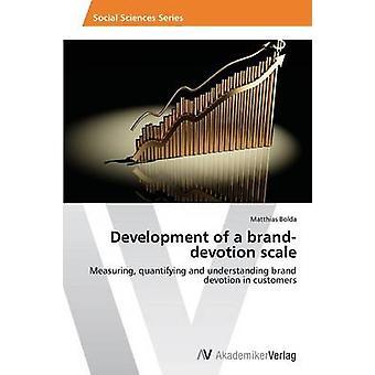 Development of a branddevotion scale by Bolda Matthias