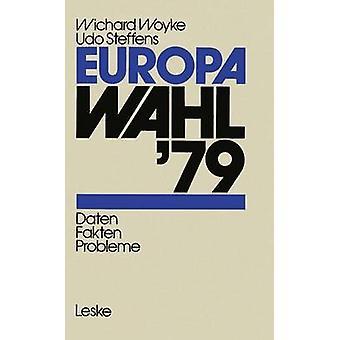 Europawahl 79 Daten Fakten Probleme door Woyke & Wichard