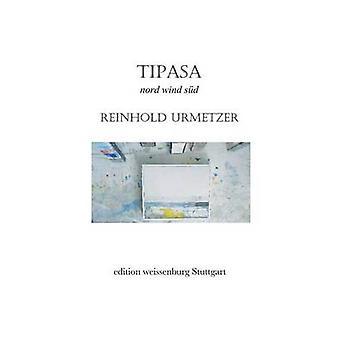 Tipasa by Urmetzer & Reinhold