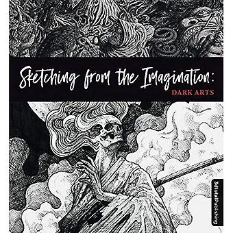 Sketching from the Imagination: Dark Arts - Sketching from the Imagination (Paperback)