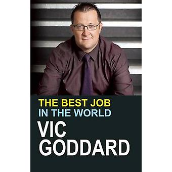 The Best Job in the World by Vic Goddard - 9781781351109 Book