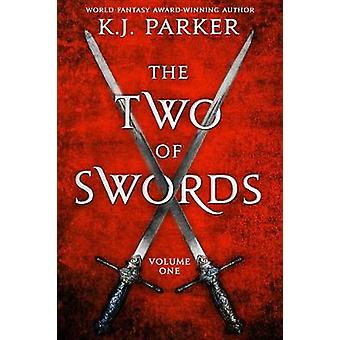 The Two of Swords - Volume One by K J Parker - 9780316177726 Book