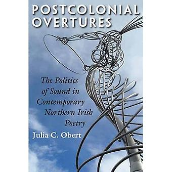 Postcolonial Overtures - The Politics of Sound in Contemporary Norther