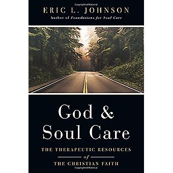 God and Soul Care - The Therapeutic Resources of the Christian Faith b