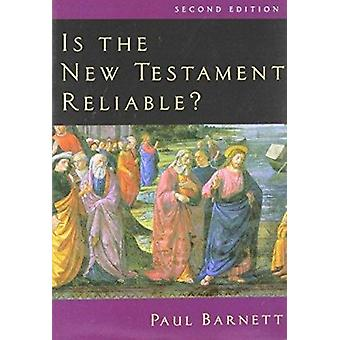 Is the New Testament Reliable? (2nd) by Paul Barnett - 9780830827688