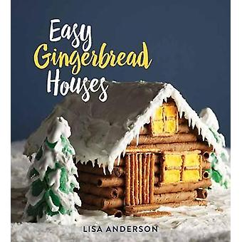 Easy Gingerbread Houses by Easy Gingerbread Houses - 9781423650348 Bo