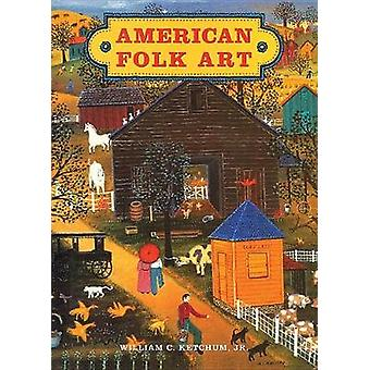 American Folk Art by Jr Ketchum - 9781422239322 Book