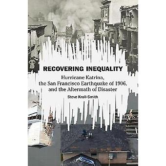 Recovering Inequality - Hurricane Katrina - the San Francisco Earthqua
