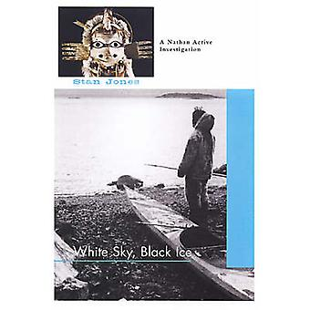 White Sky - Black Ice (New edition) by Stan Jones - 9781569473337 Book