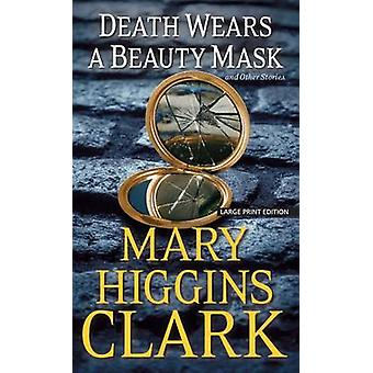 Death Wears a Beauty Mask and Other Stories (large type edition) by M