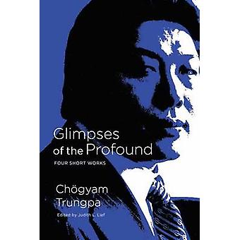 Glimpses of the Profound - Four Short Works by Chogyam Trungpa - 97816