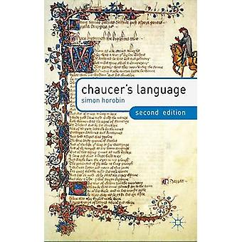 Chaucers Language by Horobin & Simon