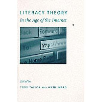 Literacy Theory in the Age of the Internet by Todd Taylor - Irene War