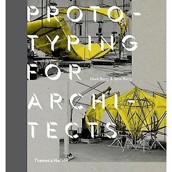 Prototyping for Architects by Mark Burry - Jane Burry - 9780500292495