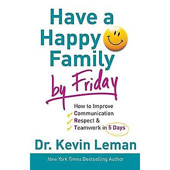 Have a Happy Family by Friday - How to Improve Communication - Respect