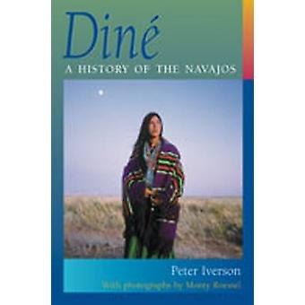 Dine - A History of the Navajos by Peter Iverson - 9780826327154 Book