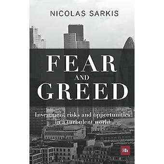 Fear and Greed - Investment Risks and Opportunities in a Turbulent Wor