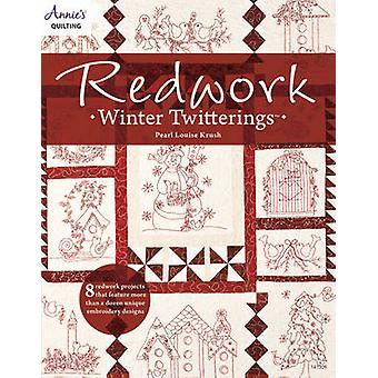 Redwork Winter Twitterings by Pearl Louise Krush - 9781592173211 Book
