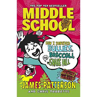 Middle School - How I Survived Bullies - Broccoli - and Snake Hill by