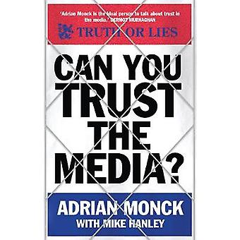 Can You Trust the Media? by Adrian Monck - Mike Hanley - 978184046872