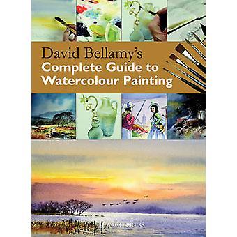 Guía completa de David Bellamy a la pintura de acuarela por David Bella