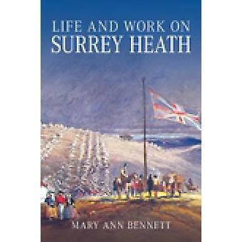Liv og arbeid på Surrey Heath av Mary Ann Bennett - 9781860774928 bok