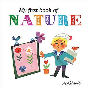 My First Book of Nature by Alain Gree - 9781908985071 Book