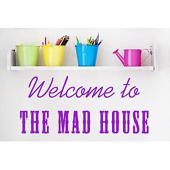 Welcome to the Mad House Wall Sticker