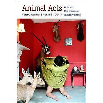 Tier wirkt - Performing Arten heute von Una Chaudhuri - Holly Hughes