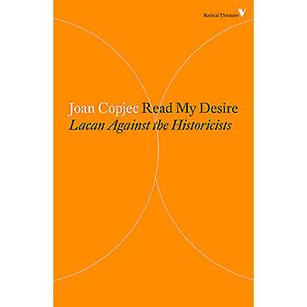Read My Desire - Lacan Against the Historicists by Joan Copjec - 97817