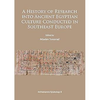 History of Research into Ancient Egyptian Culture in Southeast Europe