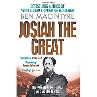 Josiah stort: den sanne historien om mannen som ville bli konge
