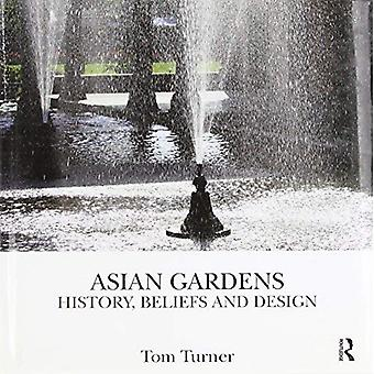 Asiatiske Gardens: Historie, overbevisninger og Design