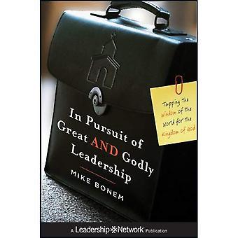 I jakten på bra och gudfruktiga ledarskap: knacka visdom i världen för Guds rike