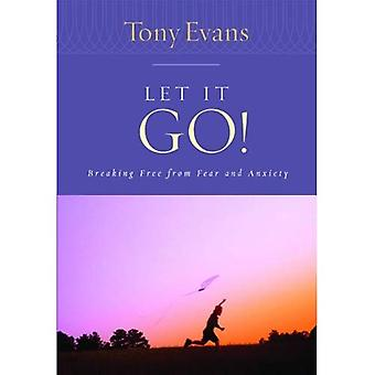 Let It Go!: Breaking Free from Fear and Anxiety
