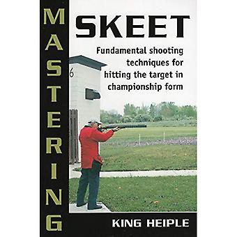 Mastering Skeet: Grundlegende Techniken für das schlagen des Ziels in WM-Form schießen