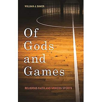 Of Gods and Games: Religious Faith and Modern Sports (George H. Shriver Lecture Series in Religion in American...