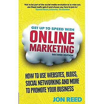 Get Up to Speed with Online Marketing: How to Use Websites, Blogs, Social Networking and More to Promote Your...