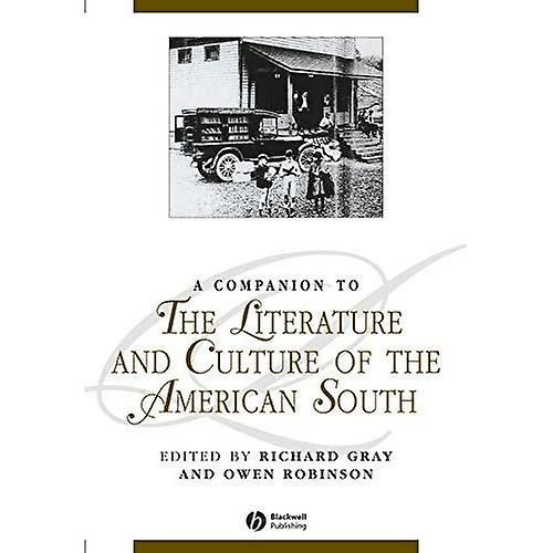 A Companion to the Literature and Culture of the American South (noirwell Companions to Literature & Culture) (noirwell Companions to Literature and Culture)